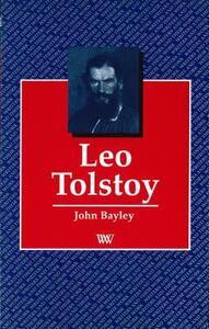 Leo Tolstoy - John Bayley - cover