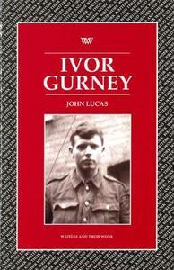 Ivor Gurney - John Lucas - cover