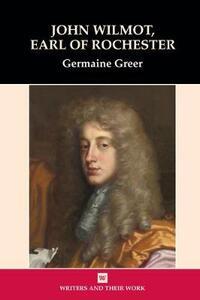 John Wilmot, Earl of Rochester - Germaine Greer - cover