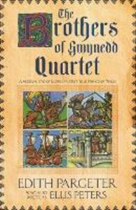 The Brothers of Gwynedd Quartet - Edith Pargeter - cover