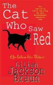 The Cat Who Saw Red (The Cat Who... Mysteries, Book 4): An enchanting feline mystery for cat lovers everywhere - Lilian Jackson Braun - cover