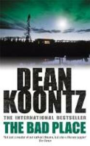 The Bad Place: A gripping horror novel of spine-chilling suspense - Dean Koontz - cover