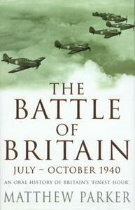 The Battle of Britain: June-October 1940 - Matthew Parker - cover