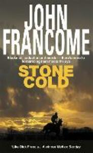 Stone Cold: A gripping racing thriller about a horse race with deadly consequences - John Francome - cover