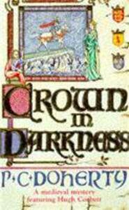 Crown in Darkness (Hugh Corbett Mysteries, Book 2): A gripping medieval mystery of the Scottish court - Paul Doherty - cover