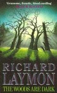 The Woods are Dark: An intense and thrilling horror novel - Richard Laymon - cover
