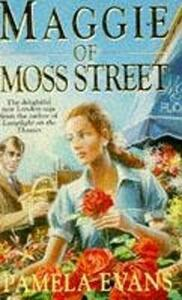 Maggie of Moss Street: Love, tragedy and a woman's struggle to do what's right - Pamela Evans - cover