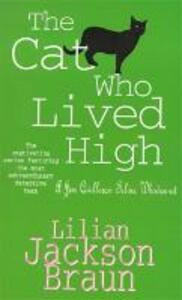 The Cat Who Lived High (The Cat Who... Mysteries, Book 11): A cosy feline mystery for cat lovers everywhere - Lilian Jackson Braun - cover
