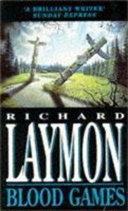 Blood Games: A gruesome, electrifying horror novel - Richard Laymon - cover