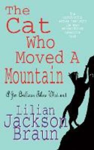The Cat Who Moved a Mountain (The Cat Who... Mysteries, Book 13): An enchanting feline crime novel for cat lovers everywhere - Lilian Jackson Braun - cover