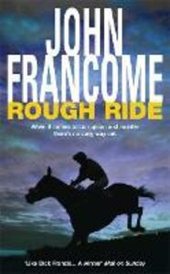 Rough Ride: A gripping racing thriller about a deadly web of corruption - John Francome - cover