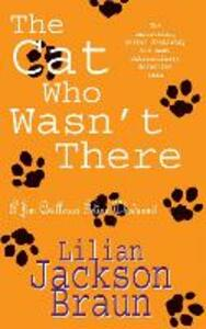 The Cat Who Wasn't There (The Cat Who... Mysteries, Book 14): A cosy feline whodunit for cat lovers everywhere - Lilian Jackson Braun - cover