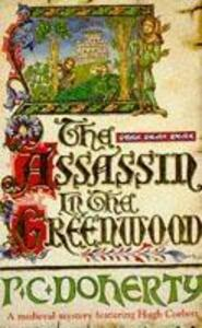 The Assassin in the Greenwood (Hugh Corbett Mysteries, Book 7): A medieval mystery of intrigue, murder and treachery - Paul Doherty - cover