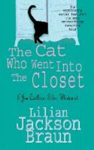 The Cat Who Went Into the Closet (The Cat Who... Mysteries, Book 15): A captivating feline mystery for cat lovers everywhere - Lilian Jackson Braun - cover