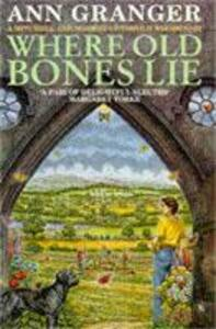 Where Old Bones Lie (Mitchell & Markby 5): A Cotswold crime novel of love, lies and betrayal - Ann Granger - cover