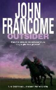 Outsider: A fast-paced racing thriller of danger and skulduggery - John Francome - cover