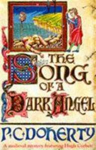 The Song of a Dark Angel (Hugh Corbett Mysteries, Book 8): Murder and treachery abound in this gripping medieval mystery - Paul Doherty - cover