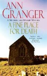 A Fine Place for Death (Mitchell & Markby 6): A compelling Cotswold village crime novel of murder and intrigue - Ann Granger - cover