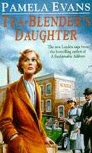 Tea-Blender's Daughter: Family ties conflict with true love in this gritty, urban saga - Pamela Evans - cover