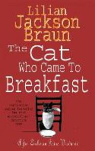 The Cat Who Came to Breakfast (The Cat Who... Mysteries, Book 16): An enchanting feline whodunit for cat lovers everywhere - Lilian Jackson Braun - cover