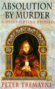 Absolution by Murder (Sister Fidelma Mysteries Book 1): The first twisty tale in a gripping Celtic mystery series - Peter Tremayne - cover