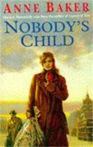 Nobody's Child: A heart-breaking saga of the search for belonging - Anne Baker - cover
