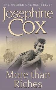 More than Riches: Love, longing and rash decisions - Josephine Cox - cover