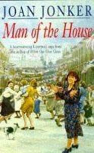 Man of the House: A touching wartime saga of life when the men come home (Eileen Gilmoss series, Book 2) - Joan Jonker - cover