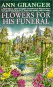 Flowers for his Funeral (Mitchell & Markby 7): A gripping English village whodunit of jealousy and murder - Ann Granger - cover
