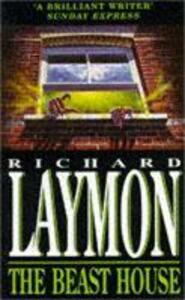 The Beast House (Beast House Chronicles, Book 2): A spine-chilling tale of horror and hauntings - Richard Laymon - cover