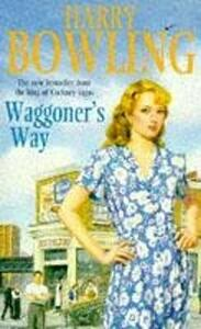 Waggoner's Way: A touching saga of family, friendship and love - Harry Bowling - cover