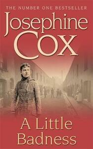 A Little Badness: An irresistible and wildly romantic saga - Josephine Cox - cover