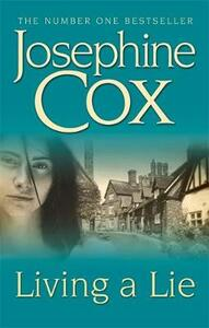 Living a Lie: An utterly captivating saga of the power of true love - Josephine Cox - cover
