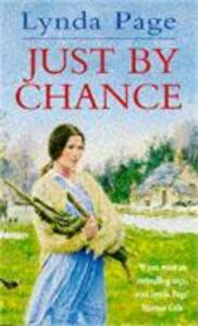 Just By Chance: An engrossing saga of friendship, drama and heartache - Lynda Page - cover
