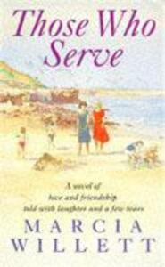 Those Who Serve: A moving story of love, friendship, laughter and tears - Marcia Willett - cover