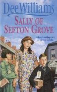 Sally of Sefton Grove: A young woman's search for love and fulfilment - Dee Williams - cover