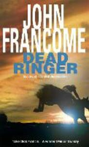 Dead Ringer: A riveting racing thriller that will keep you guessing - John Francome - cover
