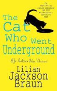 The Cat Who Went Underground (The Cat Who... Mysteries, Book 9): A witty feline mystery for cat lovers everywhere - Lilian Jackson Braun - cover