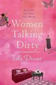 Women Talking Dirty - Isla Dewar - cover