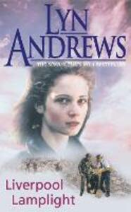Liverpool Lamplight: A thrilling saga of bitter rivalry and family ties - Lyn Andrews - cover