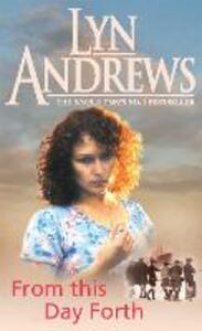 From this Day Forth: Can true love hope to triumph? - Lyn Andrews - cover