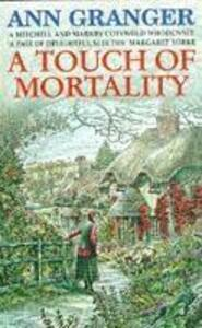 A Touch of Mortality (Mitchell & Markby 9): A cosy English village whodunit of wit and warmth - Ann Granger - cover