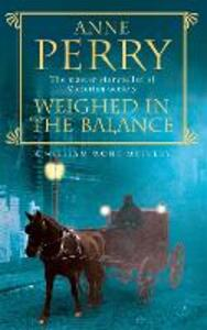 Weighed in the Balance (William Monk Mystery, Book 7): A royal scandal jeopardises the courts of Venice and Victorian London - Anne Perry - cover