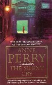 The Silent Cry (William Monk Mystery, Book 8): A gripping and evocative Victorian mystery - Anne Perry - cover