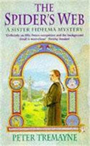 The Spider's Web (Sister Fidelma Mysteries Book 5): A heart-stopping mystery set in Medieval Ireland - Peter Tremayne - cover