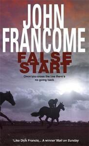 False Start: A deadly thriller set in the horseracing world - John Francome - cover