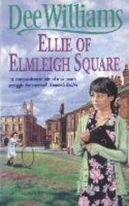 Ellie of Elmleigh Square: An engrossing saga of love, hope and escape - Dee Williams - cover