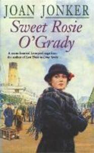 Sweet Rosie O'Grady: A touching wartime saga that promises both laughter and tears (Molly and Nellie series, Book 3) - Joan Jonker - cover