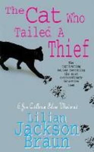 The Cat Who Tailed a Thief (The Cat Who... Mysteries, Book 19): An utterly delightful feline mystery for cat lovers everywhere - Lilian Jackson Braun - cover