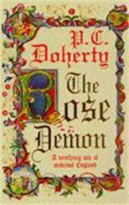 The Rose Demon: A terrifying tale of medieval England - P. C. Doherty,Paul Doherty - cover
